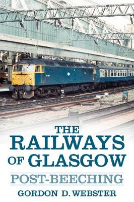 The Railways of Glasgow: Post-Beeching (Paperback)