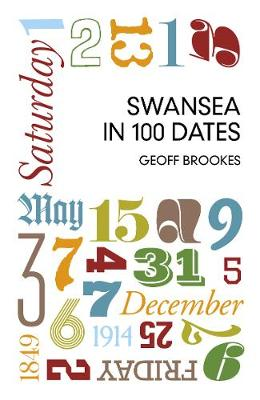 Swansea in 100 Dates (Paperback)