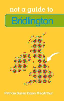 Not a Guide to Bridlington (Paperback)