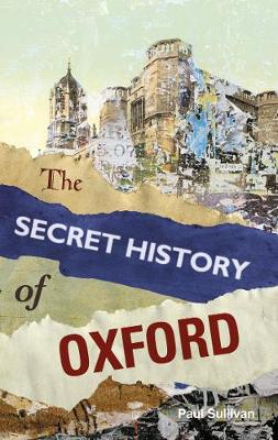 The Secret History of Oxford (Paperback)