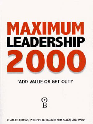 Maximum Leadership 2000: The World's Top Business Leaders Discuss How They Add Value to Their Companies (Paperback)