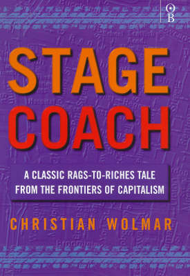 Stagecoach: A Classic Rags to Riches Tale from the Frontiers of Capitalism (Hardback)