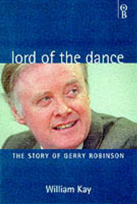 Lord of the Dance: The Story of Gerry Robinson (Hardback)