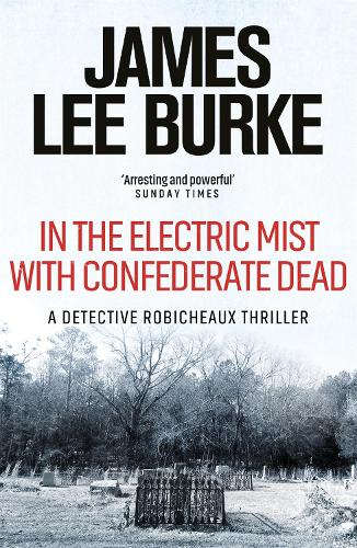 In the Electric Mist With Confederate Dead - Dave Robicheaux (Paperback)