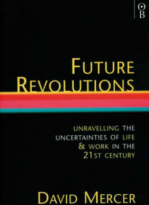 Future Revolutions: A Comprehensive Guide to Life and Work in the Next Millennium (Paperback)