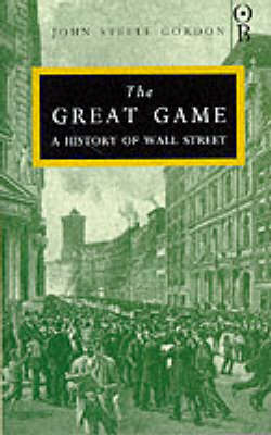 The Great Game: A History of Wall Street (Hardback)