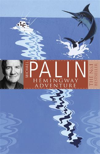 Michael Palin's Hemingway Adventure (Paperback)