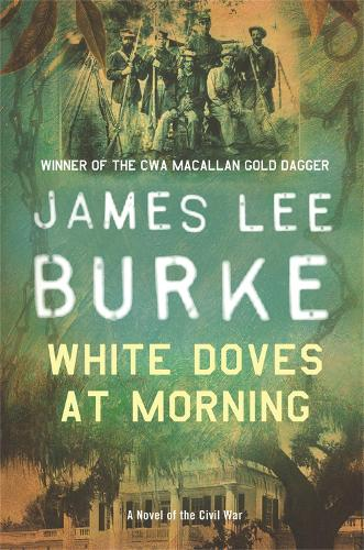 White Doves At Morning By James Lee Burke Waterstones
