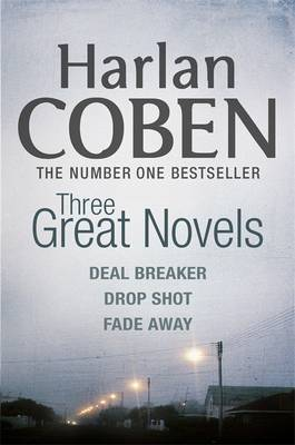 "Harlan Coben: Three Great Novels: ""Deal Breaker"", "" Drop Shot"", "" Fade-away"" (Paperback)"