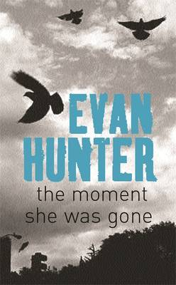 The Moment She Was Gone (Paperback)
