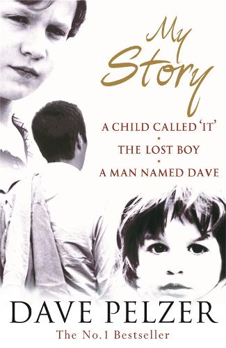 My Story: A Child Called It, The Lost Boy, A Man Named Dave (Paperback)