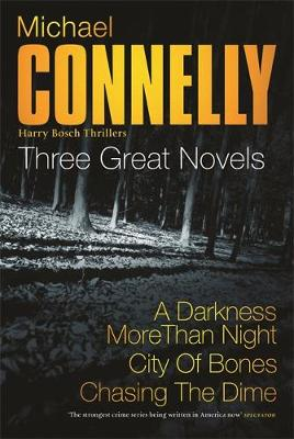 Three Great Novels: the Latest Bestsellers: A Darkness More Than Night, City of Bones, Chasing the Dime (Paperback)