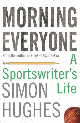 Morning Everyone: A Sportswriter's Life (Paperback)