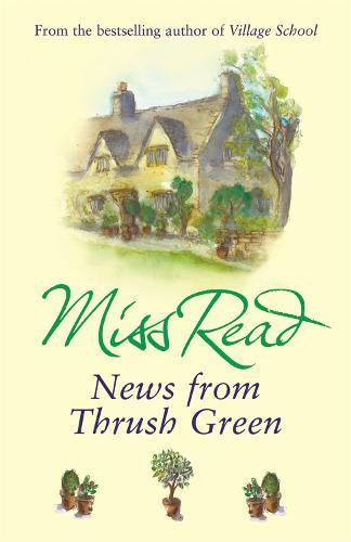 News From Thrush Green - Thrush Green (Paperback)