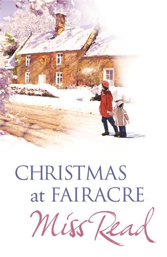 Christmas At Fairacre: The Christmas Mouse, Christmas At Fairacre School, No Holly For Miss Quinn - Christmas Fiction (Paperback)