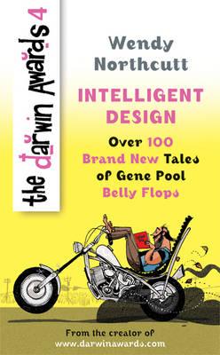 The Darwin Awards 4: Intelligent Design (Paperback)