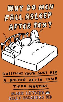 Why Do Men Fall Asleep After Sex? (Paperback)