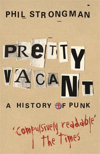Pretty Vacant: A History of Punk (Paperback)