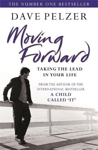 Moving Forward: Taking The Lead In Your Life (Paperback)