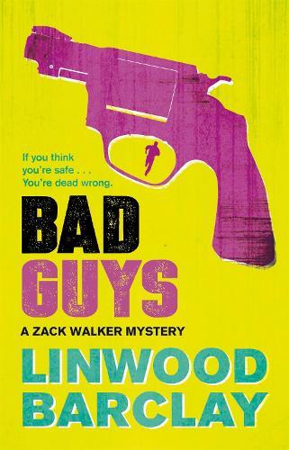 Bad Guys: A Zack Walker Mystery #2 - Zack Walker (Paperback)