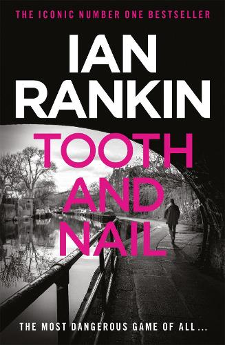 Tooth And Nail - A Rebus Novel (Paperback)