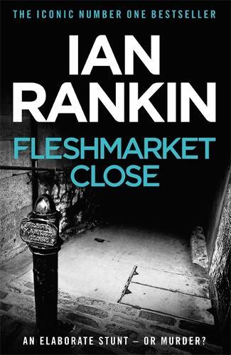 Fleshmarket Close - A Rebus Novel (Paperback)