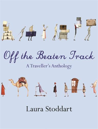 Off the Beaten Track: A Traveller's Anthology (Paperback)