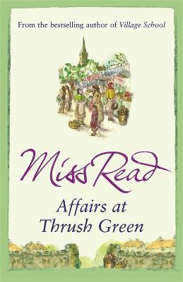 Affairs at Thrush Green - Thrush Green (Paperback)