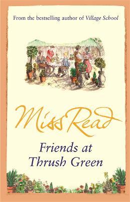 Friends at Thrush Green - Thrush Green (Paperback)