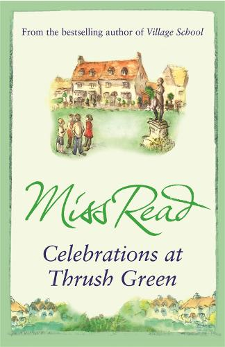 Celebrations at Thrush Green - Thrush Green (Paperback)