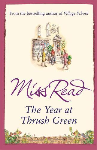 The Year at Thrush Green - Thrush Green (Paperback)