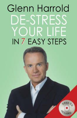 De-stress Your Life: In Seven Easy Steps (Paperback)