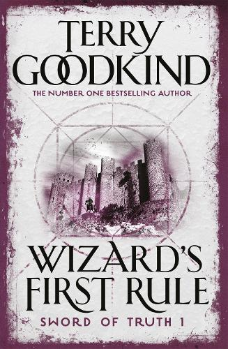 Wizard's First Rule: Book 1: The Sword Of Truth Series - Gollancz S.F. (Paperback)