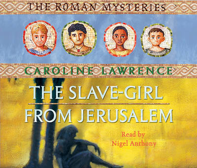 The Slave-girl from Jerusalem - The Roman Mysteries No. 13 (CD-Audio)