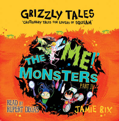 The 'Me!' Monsters: Cautionary Tales for Lovers of Squeam! Book 3 (CD-Audio)
