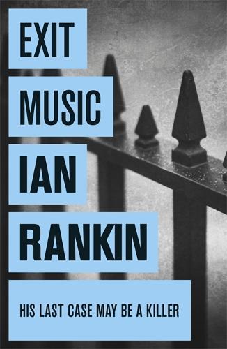 Exit Music - A Rebus Novel (Paperback)