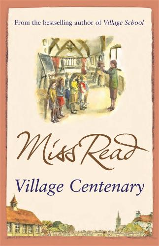 Village Centenary: The eighth novel in the Fairacre series - Fairacre (Paperback)