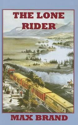 The Lone Rider - Sagebrush Western S. (Hardback)