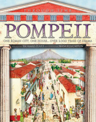 Pompeii: A Great Roman City, a Spectacular House... and the Events That Shook Them Both - Through Time (Hardback)