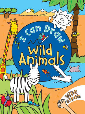 I Can Draw: Wild Animals (Hardback)