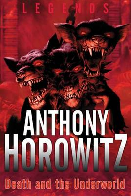 Death and the Underworld - Legends (Anthony Horowitz) (Paperback)