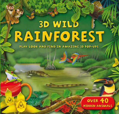 3D Wild Rainforests (Hardback)
