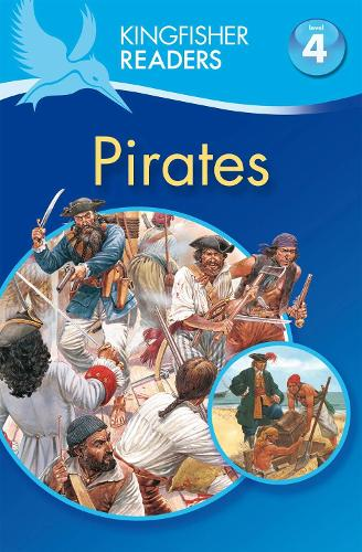 Kingfisher Readers: Pirates (Level 4: Reading Alone) - Kingfisher Readers (Paperback)