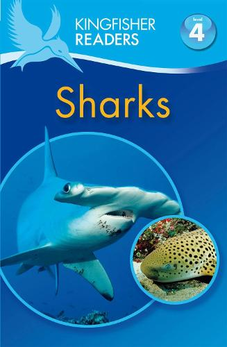 Kingfisher Readers: Sharks (Level 4: Reading Alone) - Kingfisher Readers (Paperback)