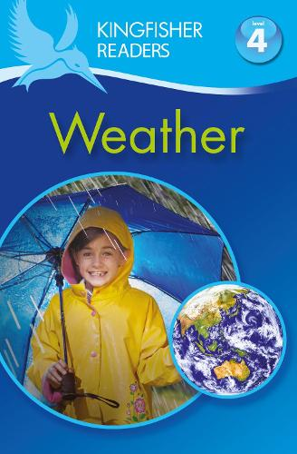 Kingfisher Readers: Weather (Level 4: Reading Alone) - Kingfisher Readers (Paperback)