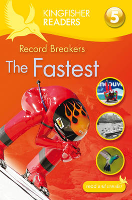 Kingfisher Readers: Record Breakers - the Fastest (Level 5: Reading Fluently) (Paperback)