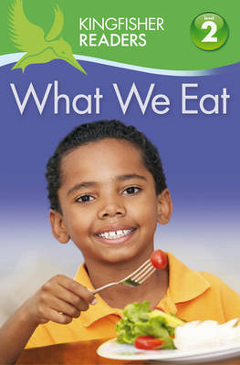 Kingfisher Readers: What We Eat (Level 2: Beginning to Read Alone) (Paperback)