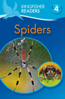 Kingfisher Readers: Spiders (Level 4: Reading Alone) (Paperback)