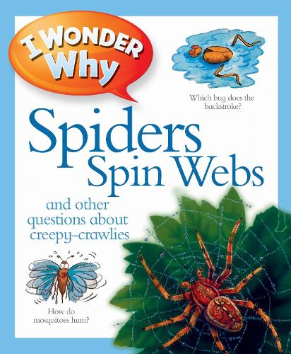 I Wonder Why Spiders Spin Webs - I Wonder Why (Paperback)