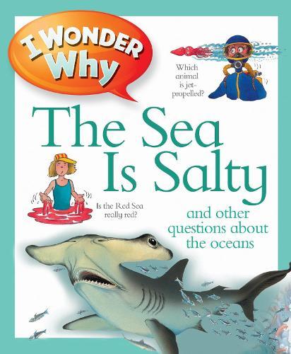 I Wonder Why the Sea is Salty - I Wonder Why (Paperback)